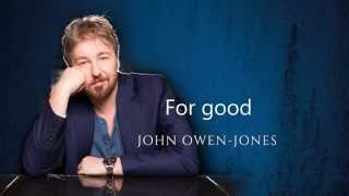 John Owen-Jones // Album preview - Rise // 7. For Good