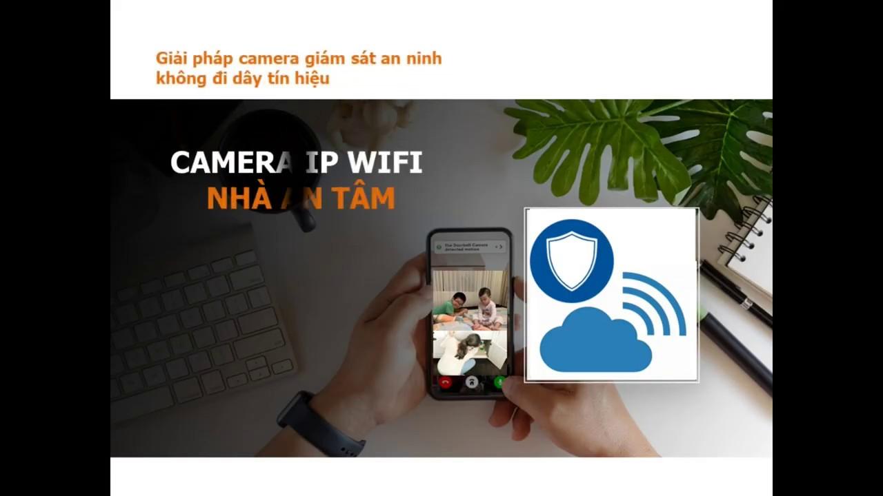Bộ camera IP WiFi cao cấp dành cho gia đình
