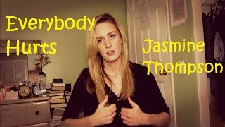 Everybody Hurts By Jasmine Thompson In Sign Language