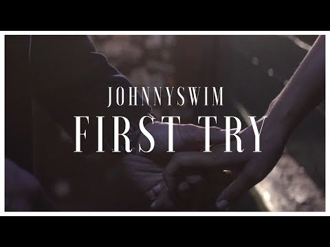Johnnyswim | First Try (Official Music Video)