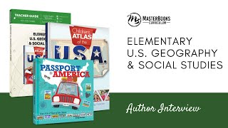 Elementary U.S. Geography & Social Studies // Author Interview // Master Books Homeschool Curriculum