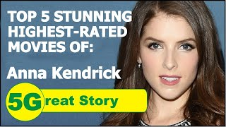 Top 5 Highest-Rated Movies of ANNA KENDRICK