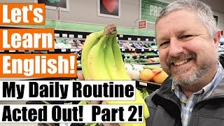 Learn How To Talk About Your Daily Routine in English Part 2