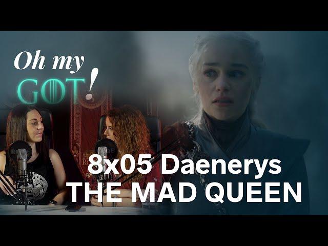 8x05 ¿Daenerys: Loca por el poder o loca por la pérdida? | Análisis de Juego de Tronos | Oh my GoT!