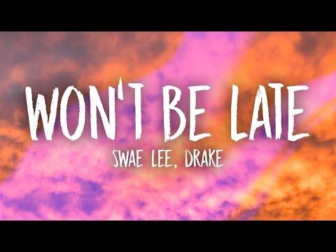 Swae Lee, Drake - Won't Be Late (Lyrics)