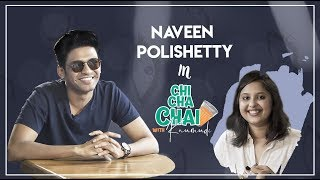 Naveen Polishetty Exclusive Interview || Chi Cha Chai with Kaumudi || SillyMonks Tollywood