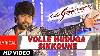 Santhu Straight Forward Songs | Volle Huduga Lyrical Video | Yash, Radhika Pandit | V. Harikrishna