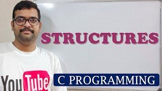 C PROGRAMMING - STRUCTURES
