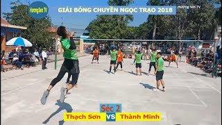 Thạch Sơn vs Thành Minh |  Giải bóng chuyền Ngọc Trạo 2018 .