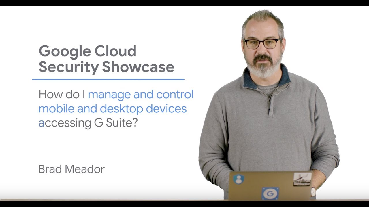 How do I manage and control mobile and desktop devices accessing G Suite?
