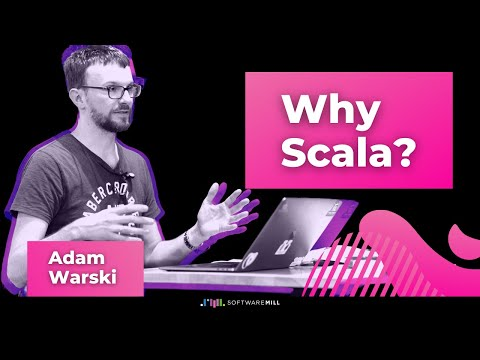Why Scala? - an introduction by Adam Warski