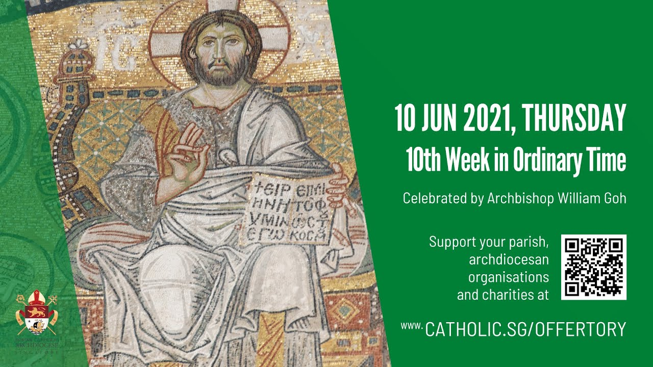 Catholic Singapore Mass 10 June 2021 Today Online - Thursday, 10th Week in Ordinary Time 2021