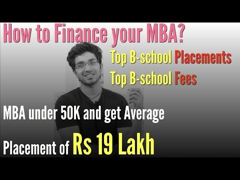 , title : 'How to finance your MBA? Top B-schools Placements, Fees   Difference b/w MBA and PGDM