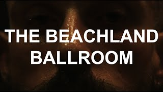 """IDLES – """"THE BEACHLAND BALLROOM (Official Video, Pt. 1)"""""""