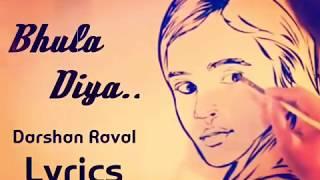 Bhula Diya / Darshan Raval / song with lyrics. - YouTube
