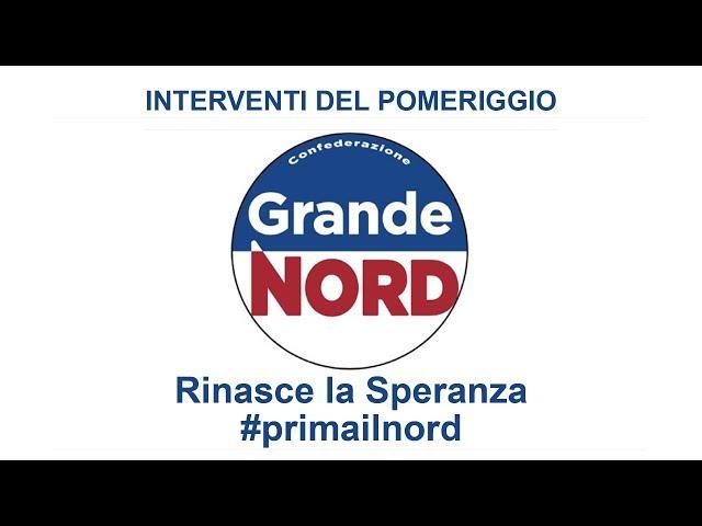 1° CONGRESSO PROGRAMMATICO di GRANDE NORD - Parte 2^