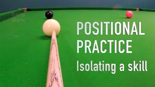 120. Positional Practice - Isolating a skill