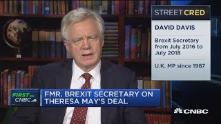 PM May's deal removes all the benefits of Brexit: Former Brexit Secretary