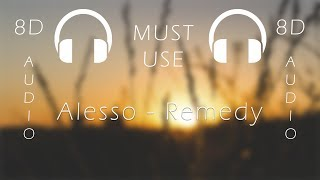 """Alesso   """"Remedy"""" (8D AUDIO)🎧"""