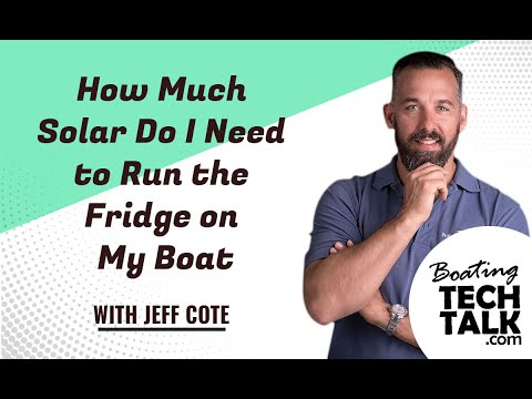 Ask PYS - How Much Solar Do I Need to Run the Fridge on My Boat?