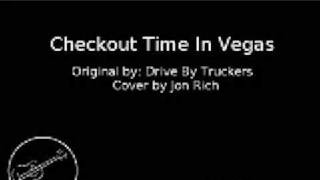Checkout Time In Vegas - Jon Rich ( Drive By Truckers Cover)
