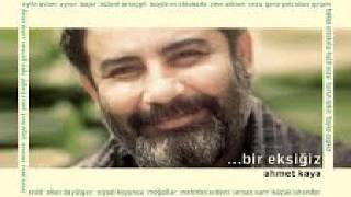Ahmet Kaya - Bir Eksigiz