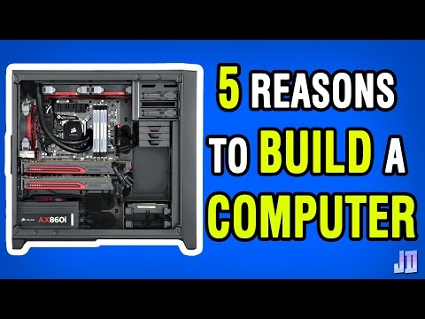 5 Reasons To BUILD Your Own COMPUTER [2017]