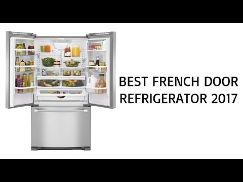 Best French Door Refrigerator 2017 – Top French Door Refrigerator Reviews of 2017