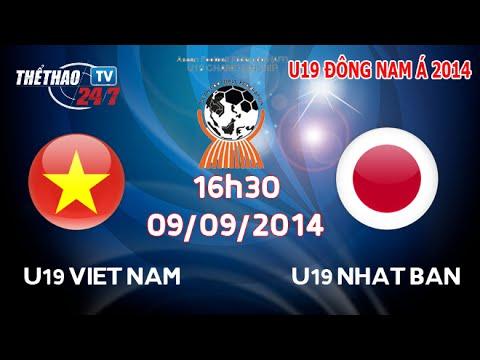 [Trực tiếp Bóng Đá] U19 Việt Nam - U19 Nhật Bản (9/9/2014). Kết thúc 2-3 nghiêng về Nhật Bản.