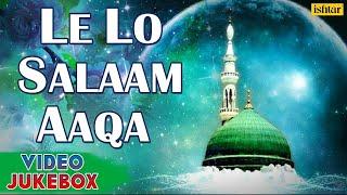 Le Lo Salaam Aaqa - Hit Naat & Qawali ~ Video   - YouTube