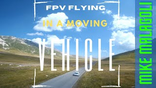FPV FLYING IN MOVING VEHICLE