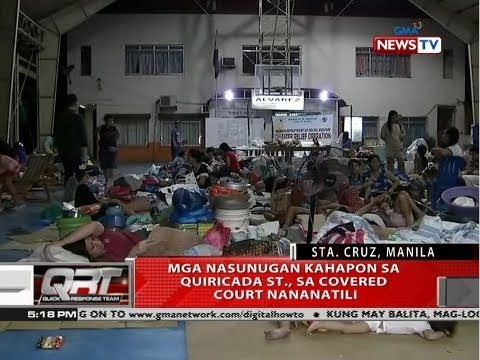 [GMA]  QRT: Mga nasunugan kahapon sa Quiricada St., sa covered court nananatili