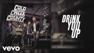 """Video thumbnail of """"Cold Creek County - Drink You Up"""""""