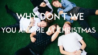 You and Me at Christmas (lyrics) by Why Don't We