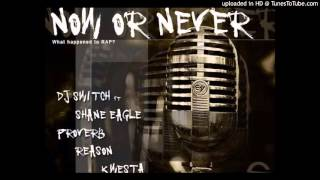 DJ Switch - Now Or Never ft. Shane Eagle, Proverb, Reason, Kwesta