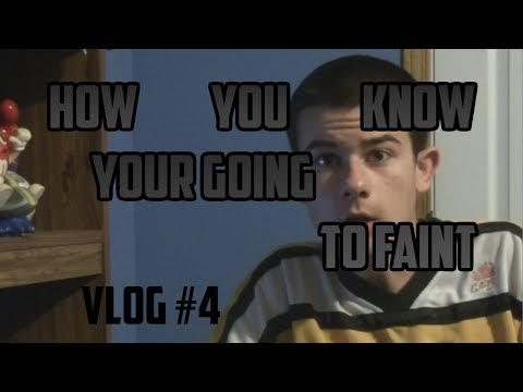 How You Know You're Going To Faint- Vlog #4