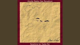 Ubuhle Bakho Sax Rendition