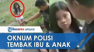 Polisi Tembak Mati Seorang Ibu & Anak Secara Brutal, Ternyata Diprovokatori Putrinya: Ayahku Polisi!