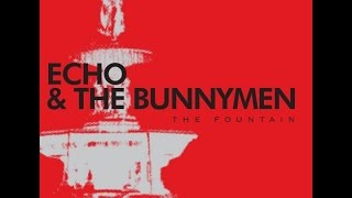 Echo & The Bunnymen - The Fountain (Full Album)