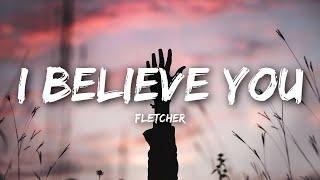 FLETCHER - I Believe You   Lyrics Video   مترجمة