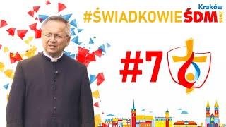 Świadkowie #ŚDMKraków2016 |#7 ks. Zbigniew Szostak