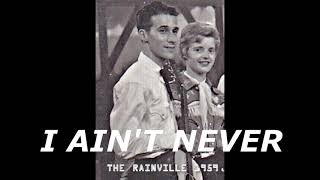 THE RAINVILLES – I AIN'T NEVER