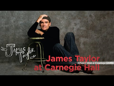 James Taylor / Vince Bruce – When I Was A Cowboy (Live at Carnegie Hall, 4/12/2011)