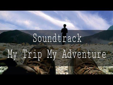 Soundtrack lagu  my trip my adventure   trans tv