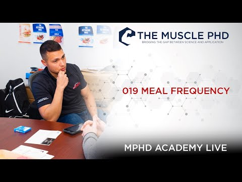 The Muscle PhD Academy Live #019: Meal Frequency