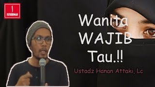 Nasehat Untuk Wanita - Ustadz Hanan Attaki, Lc