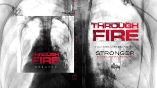 THROUGH FIRE - Stronger (Extended Version)