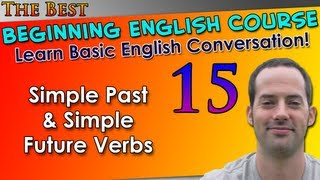 015 - Simple Past & Simple Future Verbs - Beginning English Lesson - Basic English Grammar