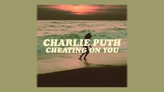 cheating on you // charlie puth (lyrics)