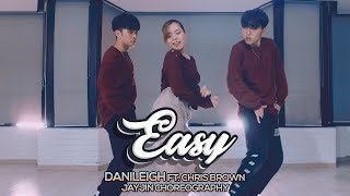 DaniLeigh   Easy (Remix) Ft. Chris Brown : JayJin Choreography